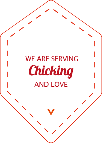 We are serving Chicking and love